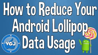 Download How to Reduce Mobile Data Usage on an Android Lollipop Device Video