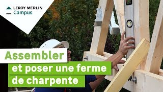 Comment Assembler Et Poser Une Ferme De Charpente Leroy Merlin Youtube
