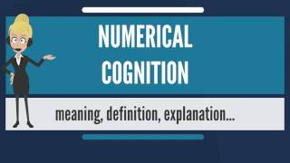 Download What is NUMERICAL COGNITION? What does NUMERICAL COGNITION mean? NUMERICAL COGNITION meaning Video