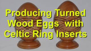 Download Producing Turned Wood Eggs with Celtic Ring Inserts Video