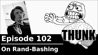Download THUNK - 102. On Rand-Bashing (Please Read Video Description) Video
