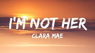 Download Clara Mae - I'm Not Her (Lyrics / Lyrics Video) Video