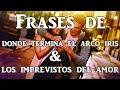 Download Frases de Donde Termina el Arco Iris y Los Imprevistos del Amor de Cecelia Ahern Video