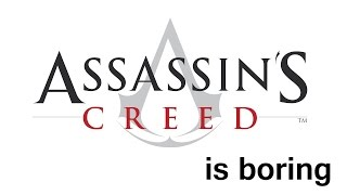 Download Assassin's Creed is Boring Video