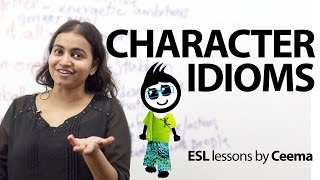 Download 12 idioms to describe the character of a person – Free spoken English lesson Video