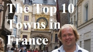 Download Visit France - The Top 10 Towns in France Video
