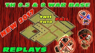 Download New TH9.5 & 9 War Base 2017 | TH11 TH10 Fail | Proof Replay | Clash Of Clan Video