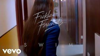 Download Fickle Friends - Swim Video