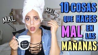 Download 10 COSAS QUE HACES MAL EN TU RUTINA DE MAÑANA | What The Chic Video