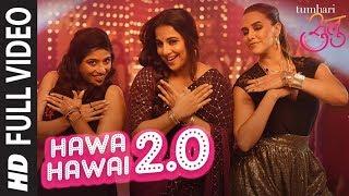 """""""Hawa Hawai 2.0"""" Full Video Song , Tumhari Sulu , Vidya Balan , Vidya Balan, Neha Dhupia & Malishka"""