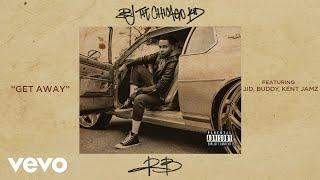 Download BJ The Chicago Kid - Get Away (Audio) ft. JID, Buddy, Kent Jamz Video