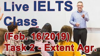 Download IELTS Live Class - Task 2 Writing - Extent Agree Video