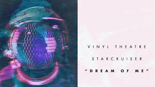 Download Vinyl Theatre: Dream of Me (Audio) Video