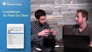 Download FreshMvvm: So Fresh So Clean - MVVM for Xamarin.Forms   The Xamarin Show Video