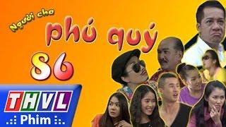Download THVL   Người cha phú quý - Tập cuối Video