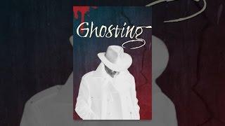Download Ghosting Video