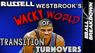 Download Russell Westbrook's Wacky World Of Transition Turnovers Video