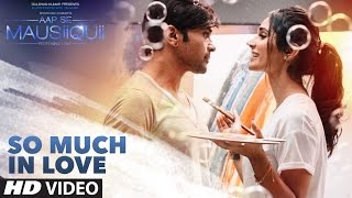 Download So Much in Love (Full Video)   AAP SE MAUSIIQUII   Himesh Reshammiya Latest Song 2016   T-Series Video