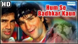 Download Humse Badhkar Kaun{HD} - Sunil Shetty, Saif Ali Khan, Sonali Bendre - 90's Hit-(With Eng Subtitles) Video