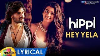 Download Hippi Movie Songs | Hey Yela Full Song Lyrical | Kartikeya | Digangana | Blaaze | Nivas K Prasanna Video
