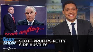 Download Scott Pruitt's Petty Side Hustles | The Daily Show Video