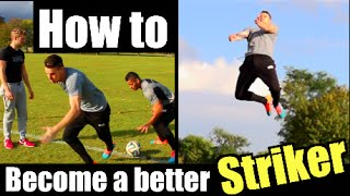 Download How to become a better Striker ft. Lean Machines Video