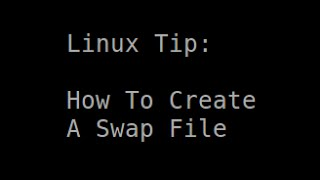 Download Linux Tip | How To Create A Swap File Video