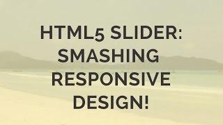 Download HTML5 Slider: Smashing Responsive Design! Video
