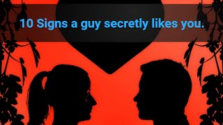 Download 10 Signs a guy secretly likes you Video