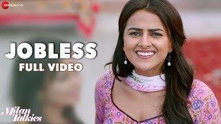 Download Jobless - Full Video | Milan Talkies | Akriti Kakar, Sukriti & Prakriti | Shraddha, Reecha & Ali Video