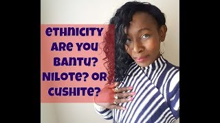 Download Ancestry: Are You Bantu, Nilote or Cushite? Video