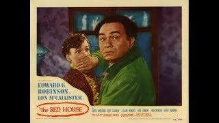 Download ″The Red House″- a Thriller starring Edward G Robinson 1947 American Classic Movie Black & White Video