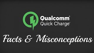 Download Qualcomm Quick Charging Facts & Misconceptions Explained Video