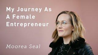 Download My Journey As a Female Entrepreneur | Moorea Seal | International Women's Day Video