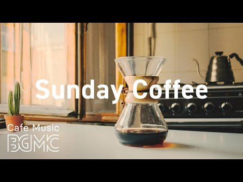 Sunday Coffee: Smooth Jazz - Relaxing Piano Playlist for Dream, Work & Study