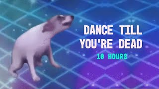 Download DANCE TILL YOU'RE DEAD 10 HOURS Video