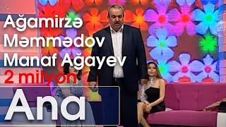 Download Ağamirzə Məmmədov, Manaf Ağayev - Ana ( Mənə bir az ondan danış) Video