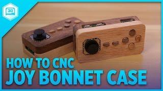Download How to CNC – Joy Bonnet Case for Raspberry Pi Zero Video