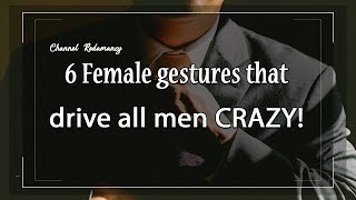 Download 6 Female gestures that drive all men CRAZY! Video