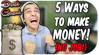 Download 5 Ways to Make A LOT OF MONEY! (NO JOB) Video