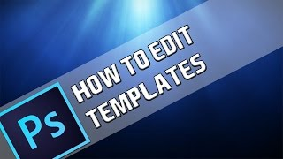Download How To: Edit Templates In Photoshop Video