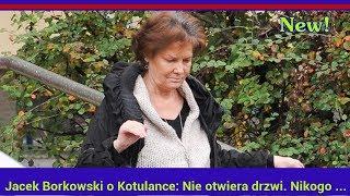 Download Jacek Borkowski o Kotulance: Nie otwiera drzwi. Nikogo nie chce widzieć Video