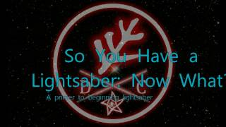 Download So You Have a Lightsaber: Now What? Video