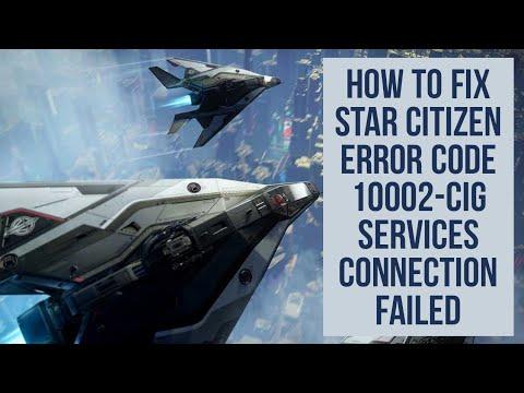 How to Fix Citizen Error code 10002- CIG services connectin failed