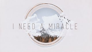 Download I Need A Miracle (Week 4): The Miracle of Faith Video