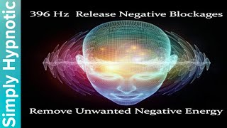 Download 🎧 396 Hz Release Negative Blockages | Remove Unconscious Fears and Stresses | Energy Cleanse Video