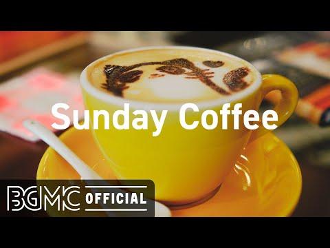 Sunday Coffee: Mellow Jazz Cafe & Bossa Nova Music for Good Mood