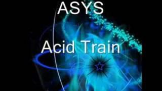 Download ASYS - Acid Train Video