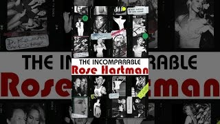 Download The Incomparable Rose Hartman Video