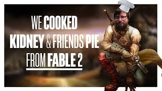 Download We cooked Kidney & Friends Pie from Fable 2 Video